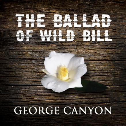 TheBalladofWildBill_GeorgeCanyon